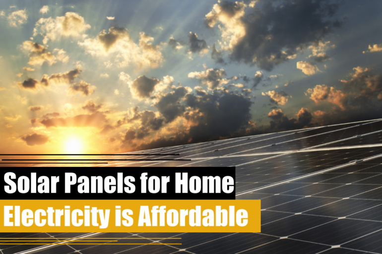 Solar Panels for Home Electricity is Affordable