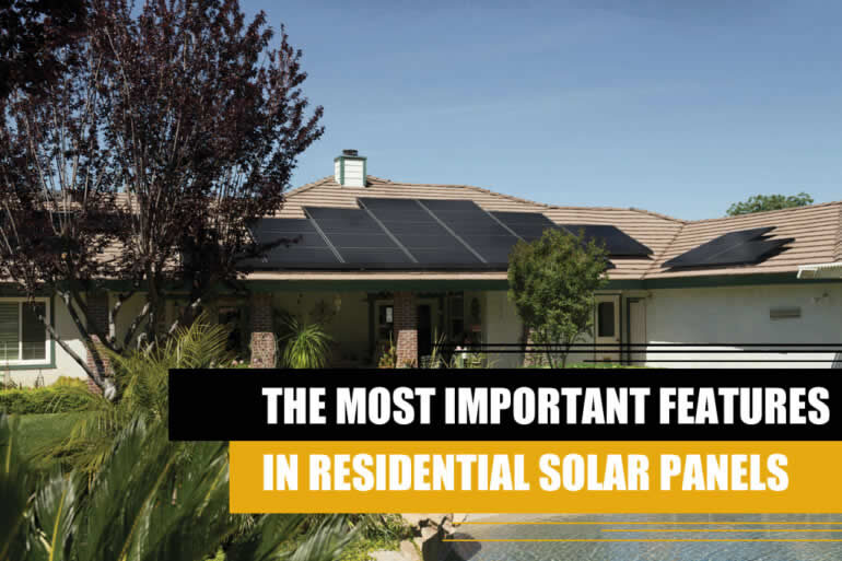 The most important features in residential solar panels 770x513 2