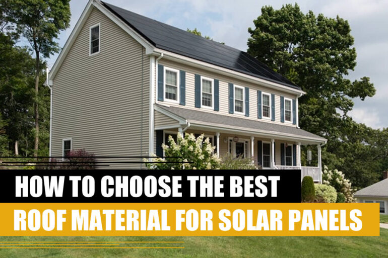 How to choose the best roof material for solar panels