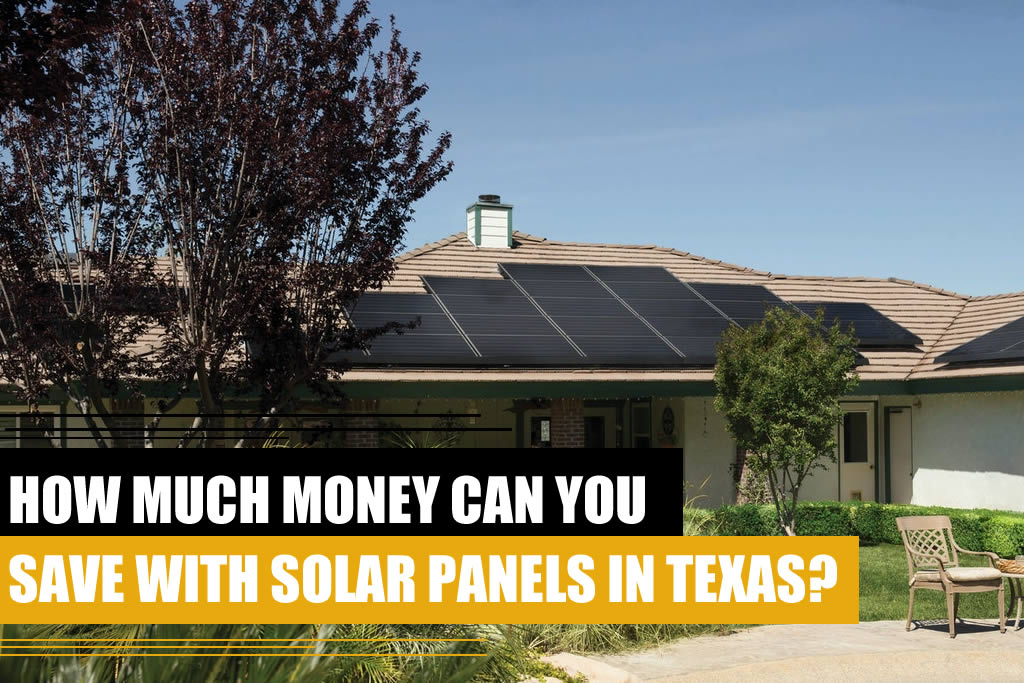 How much money can you save with solar panels in Texas?