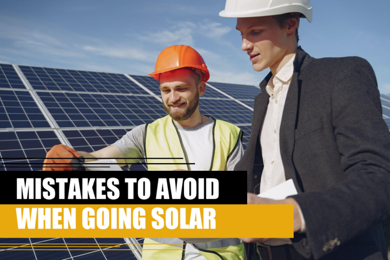 Mistakes to avoid when going solar
