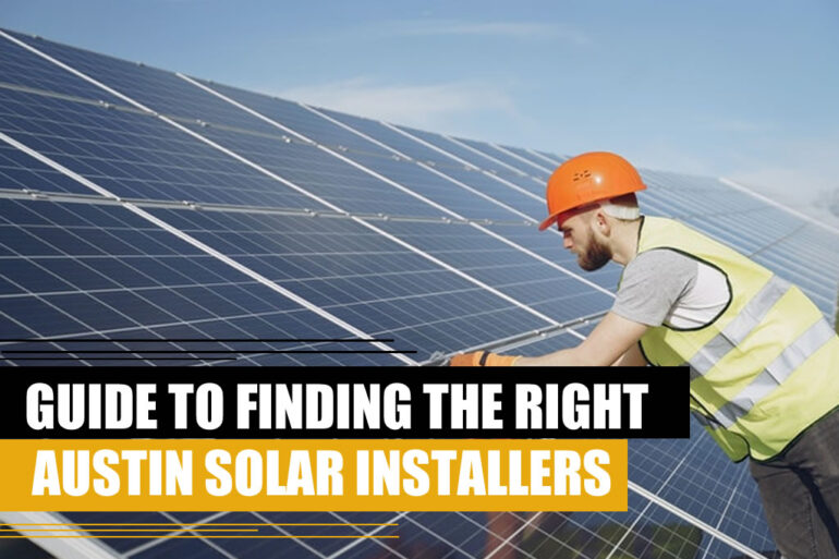 Guide to finding the right Austin solar installers