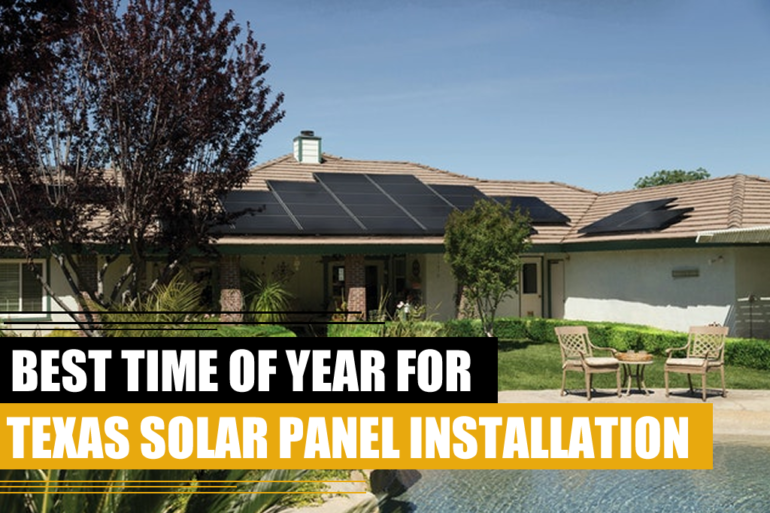 Best time of year for Texas solar panel installation