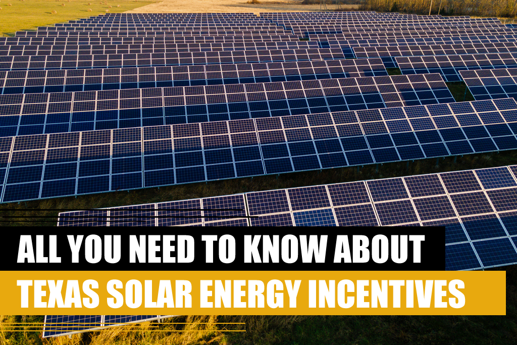 All you need to know about Texas solar energy incentives